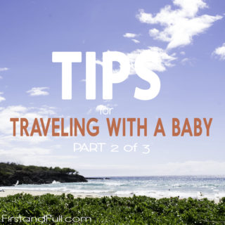 Traveling with Baby Series PART 2: The Flight