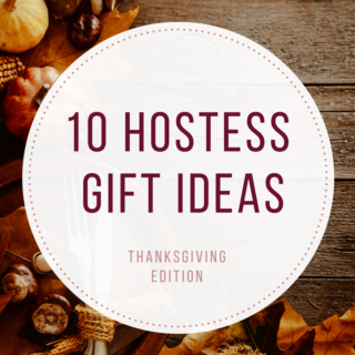 10 Hostess Gift Ideas: Thanksgiving Edition